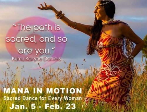 Dance First Member Insight: Mana in Motion with Sacred Dance Path's Kumu Karyne Daniels!